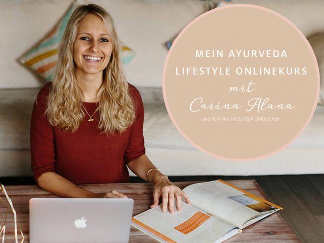 Mein Ayurveda Lifestyle Onlinekurs mit Carina Preuß | Ayurveda Parkschlösschen Health Blog